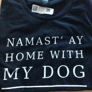 Namast'ay home with my dog shirt